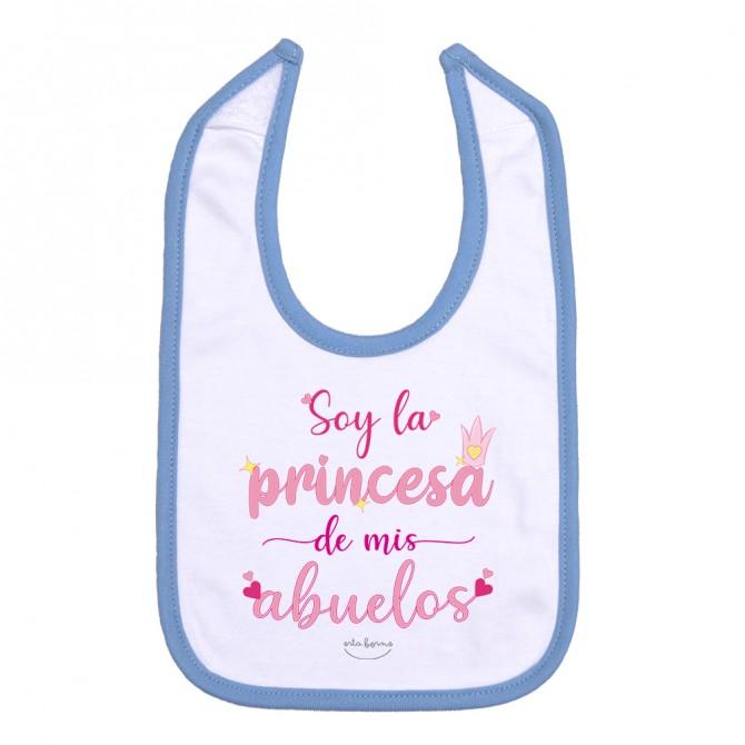 """Babero """"Soy la princesa de mis abuelos"""""""