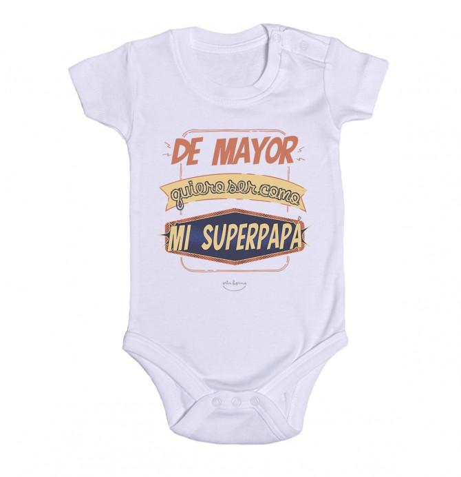 """Body bebé """"De mayor quiero ser como mi superpapá"""""""