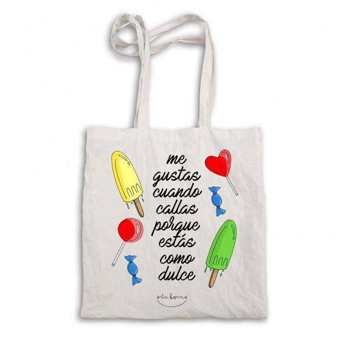 "Bolsa tela tote bag. Color natural ""Me gusta cuando callas porque estás como dulce"""