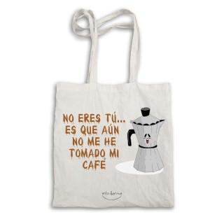 """Bolsa tela tote bag """"No eres tú... es que aún no me he tomado mi café"""""""