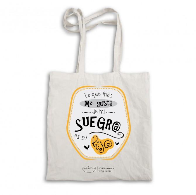 """Bolsa tela tote bag """"Lo que más me gusta de mi suegr@ es su hij@"""""""