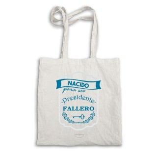 "Bolsa tote bag ""Nacido para ser presidente fallero"""