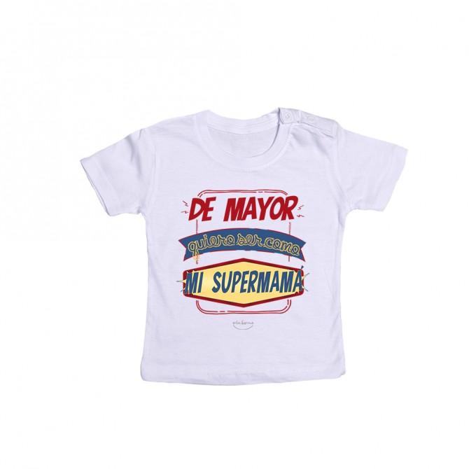 """Camiseta bebé """"De mayor quiero ser como mi supermamá"""""""