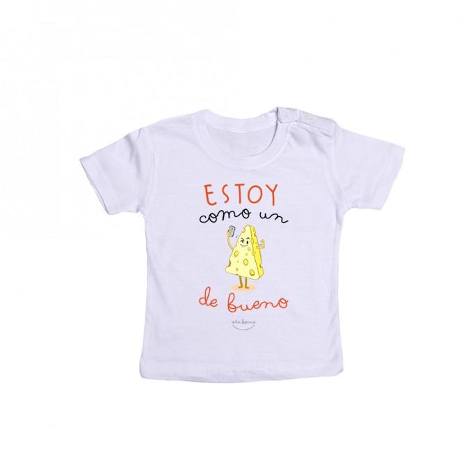 """Camiseta bebé """"Estoy como un queso de bueno"""""""