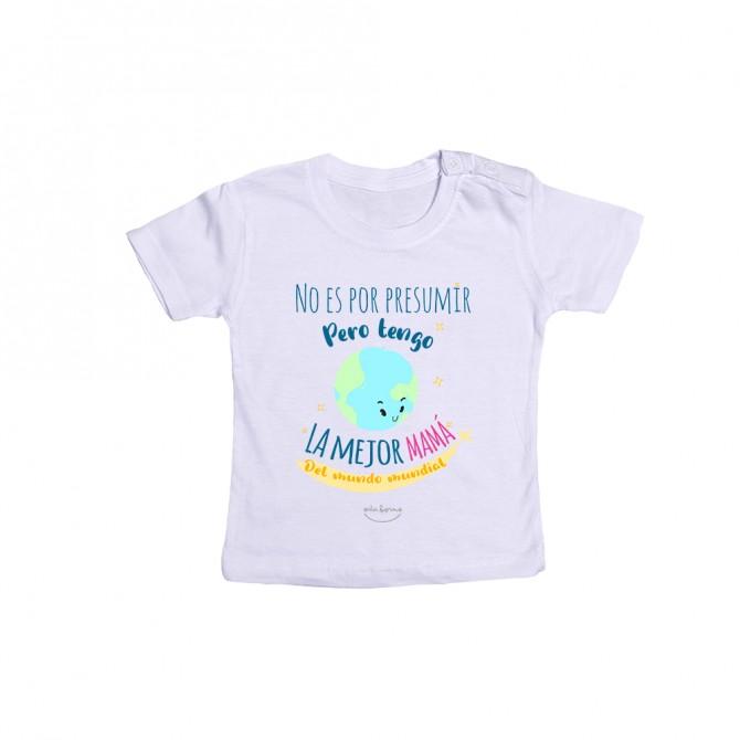 """Camiseta bebé """"No es por presumir pero tengo la mejor mamá del mundo mundial"""""""