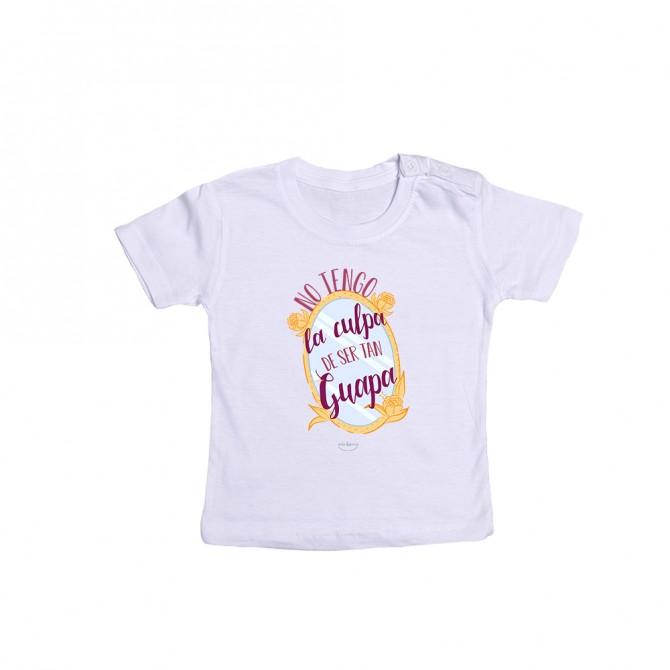 """Camiseta bebé """"No tengo la culpa de ser tan guapa"""""""