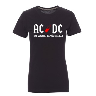 "Camiseta mujer ""ACDC. Ara cervesa, després cassalla"""