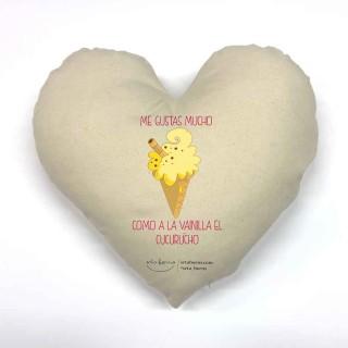 Cojín corazón Frase de Amor - Me Gustas Mucho como a la Vainilla el cucurucho