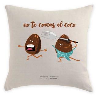 Cojín Frases Originales - No te Comas el Coco