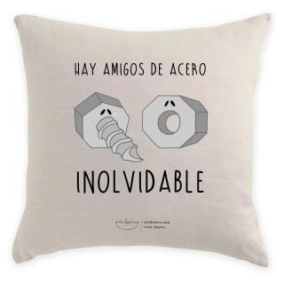 Cojín Regalo Amigo - Hay Amigos de Acero inolvidable