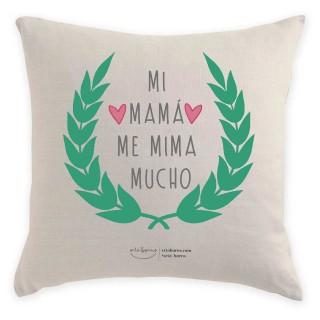 Cojín Regalo Día de la Madre - Mi mamá me Mima Mucho