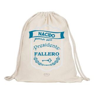"""Mochila de tela """"Nacido para ser presidente fallero"""""""