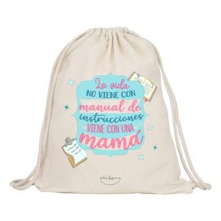 """Mochila-saco de tela """"La vida no viene con manual de instrucciones viene con una mamá"""""""