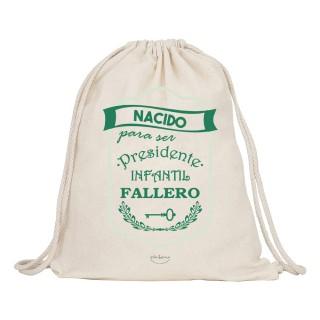 "Mochila-saco de tela ""Nacido para ser presidente infantil fallero"""